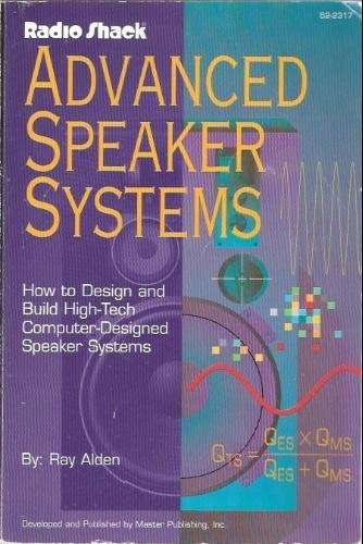 Radio Shack Advanced Speaker Systems - How To Design and Build High Tech