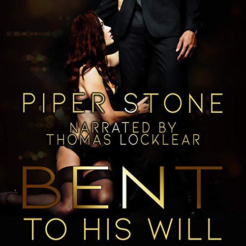 Bent to His Will: A Dark Billionaire Romance cover art