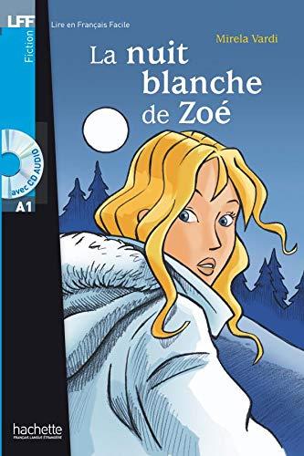 La nuit blanche de Zoe - Livre & CD audio: La Nuit blanche de Zoé + CD audio (A1) (Lire en français facile)