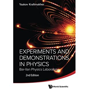 Experiments And Demonstrations In Physics Bar-Ilan Physics Laboratory (2Nd Edition)