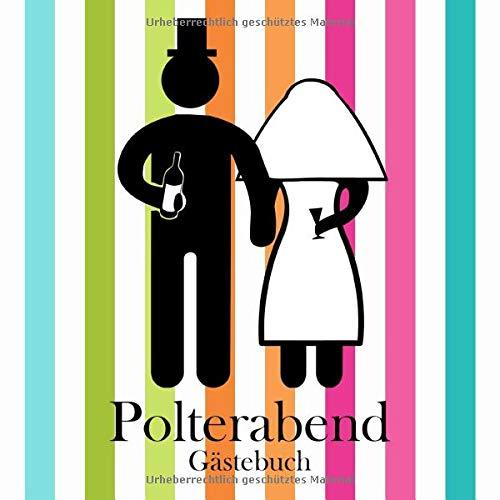 Polterabend Gästebuch: Gästebuch für den Polterabend I Erinnerung I Geschenkidee I Andenken