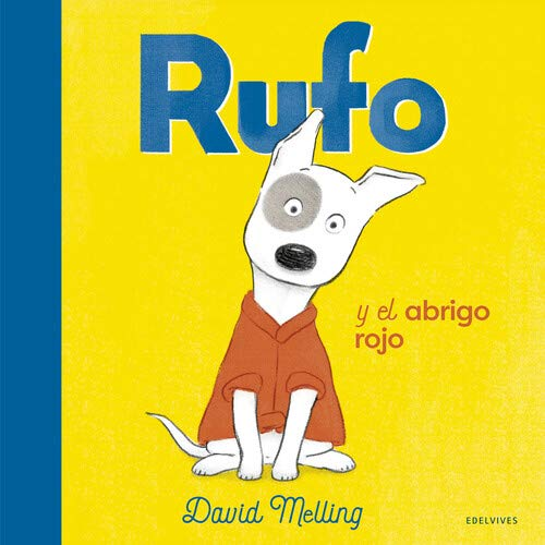 Rufo y el abrigo rojo (Álbumes ilustrados)
