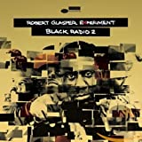 Black Radio 2 (Deluxe Edition) - Robert Glasper Experiment