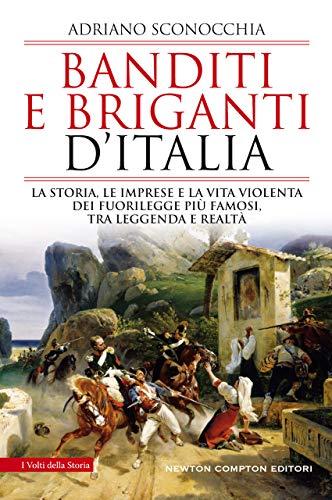 Banditi e briganti d'Italia di [Adriano Sconocchia]
