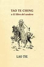 Tao Te Ching o El libro del sendero (Spanish Edition)
