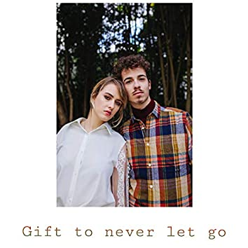 Gift to Never Let Go