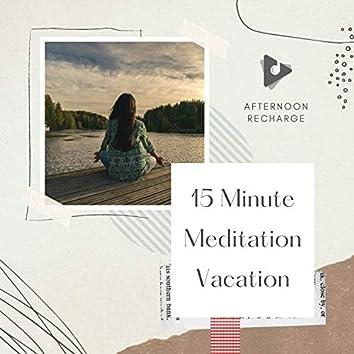 15 Minute Meditation Vacation