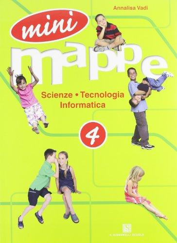 Mini mappe. Scienza, tecnologia, informatica. Per la 4ª classe elementare