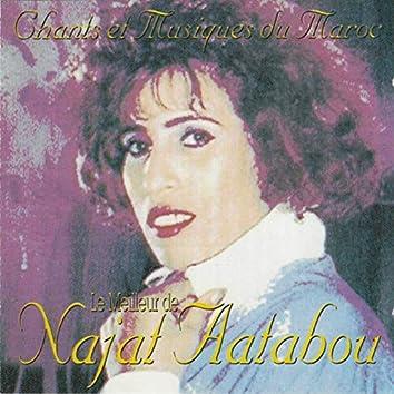 Chants et musiques du Maroc : Le meilleur de Najat Aatabou
