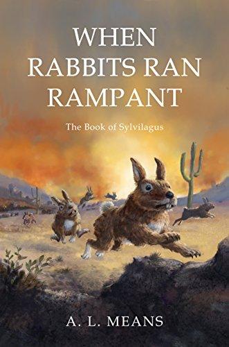 When Rabbits Ran Rampant: The Book of Sylvilagus (English Edition)