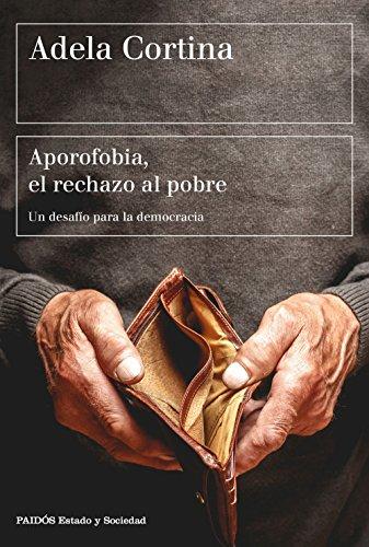 Aporofobia, el rechazo al pobre: Un desafío para la democracia