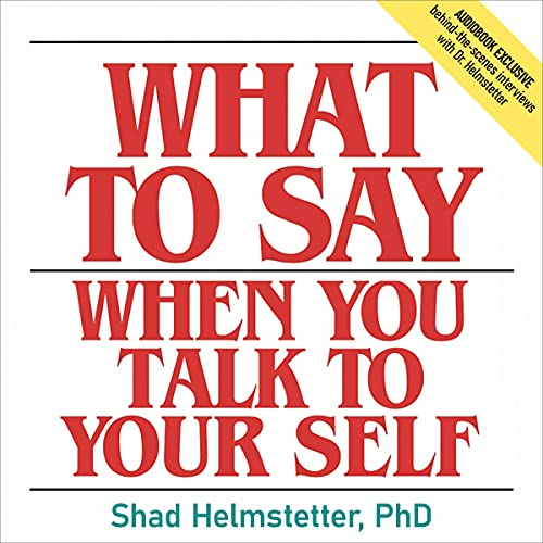 What to Say When You Talk to Your Self cover art