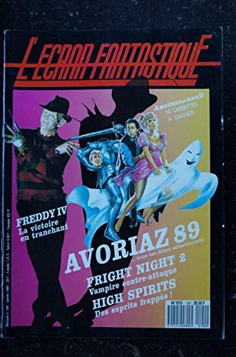 L\'écran fantastique n°100 1989 FREDDY IV HIGH SPIRITS INTERVIEW TOMMY LEE WALLACE VAMLPIRES AVORIA 89