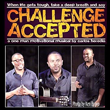 Challenge Accepted: A One Man Motivational Musical