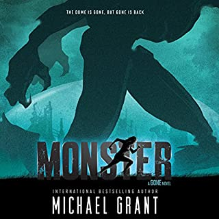 Monster     A Gone Novel              By:                                                                                                                                 Michael Grant                               Narrated by:                                                                                                                                 Amanda Dolan                      Length: 10 hrs and 49 mins     80 ratings     Overall 4.3