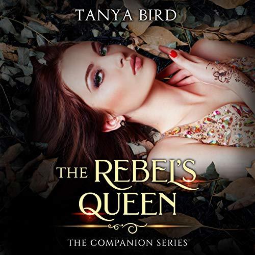 The Rebel's Queen Audiobook By Tanya Bird cover art