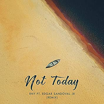 Not Today (Remix)