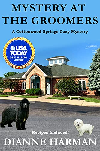 Mystery at the Groomers: A Cottonwood Springs Cozy Mystery (Cottonwood Springs Cozy Mystery Series Book 16) by [Dianne Harman]