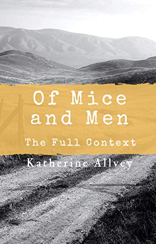 Of Mice and Men: The Full Context (English Edition)