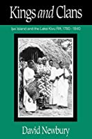 Kings and Clans: Ijwi Island and the Lake Kivu Rift, 1780-1840
