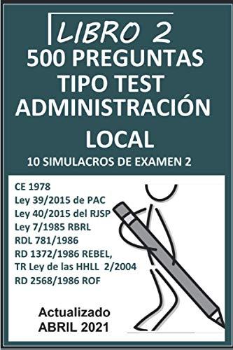 10 SIMULACROS DE EXAMEN 2: Oposiciones administración Local