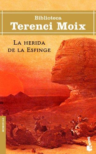 La herida de la Esfinge (Biblioteca Terenci Moix)