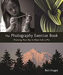Image: The Photography Exercise Book: Training Your Eye to Shoot Like a Pro (250+ color photographs make it come to life) | Kindle Edition | by Bert Krages (Author). Publisher: Allworth; Second edition (October 18, 2016)