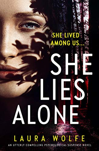 She Lies Alone: An utterly compelling psychological suspense novel
