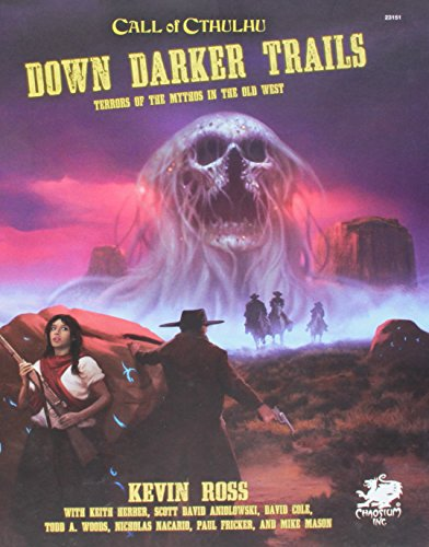 Down Darker Trails: Terrors of the Mythos in the Wild West