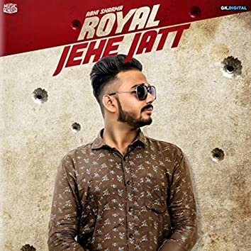 Royal Jehe Jatt