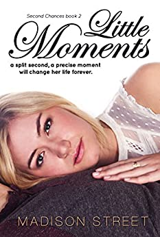 Little Moments (Second Chances Book 2) by [Madison Street]