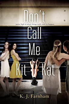 Don't Call Me Kit Kat by [K. J. Farnham, Leah Campbell]
