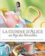 La cuisine d'Alice au pays des merveilles de Christine Ferber