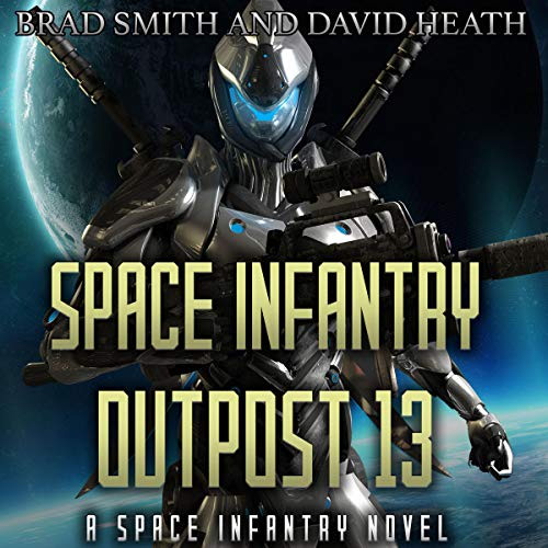Space Infantry Outpost 13 audiobook cover art