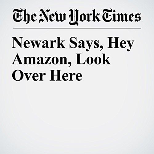 Newark Says, Hey Amazon, Look Over Here audiobook cover art