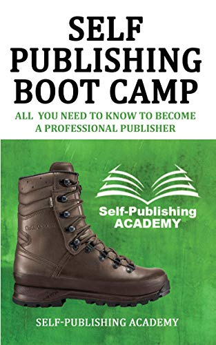 Self Publishing Boot Camp: All you need to know to become a professional publisher (English Edition)