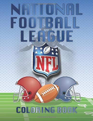 NATIONAL FOOTBALL LEAGUE COLORING BOOK: AWESOME & AMAZING  NATIONAL FOOTBALL LEAGUE COLORING BOOK FOR KIDS & ADULTS