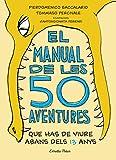 El manual de les 50 aventures que has de viure abans dels 13 anys: Ilustracions d'Antongionata Ferrari (Sputnik)