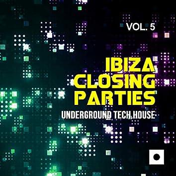 Ibiza Closing Parties, Vol. 5 (Underground Tech House)