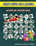 Robots Having Fun A Coloring: 35 Funny Orbit, Alien, Solarsystem, Saturn,...