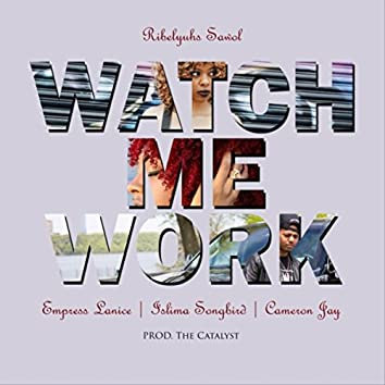 Watch Me Work (feat. Cameron Jay)