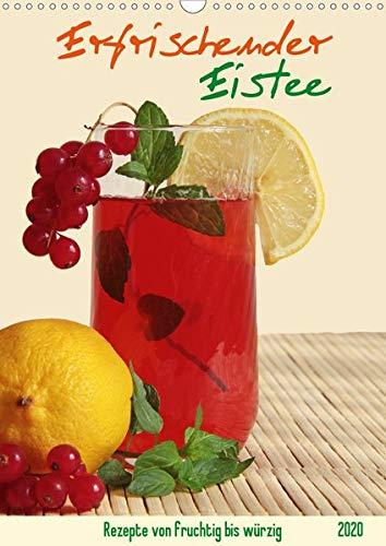 Erfrischender Eistee - Rezeptideen (Wandkalender 2020 DIN A3 hoch): Fruchtige bis würzige Kaltgetränk ohne Zucker einfach selbst zubereiten. (Monatskalender, 14 Seiten ) (CALVENDO Lifestyle)