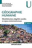 Géographie humaine - 4e éd. - Mondialisation, inégalités sociales et enjeux environnementaux - Mondialisation, inégalités sociales et enjeux environnementaux