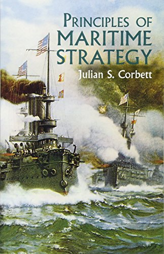 Compare Textbook Prices for Principles of Maritime Strategy Dover Military History, Weapons, Armor Dover Ed Edition ISBN 9780486437439 by Corbett, Julian S.
