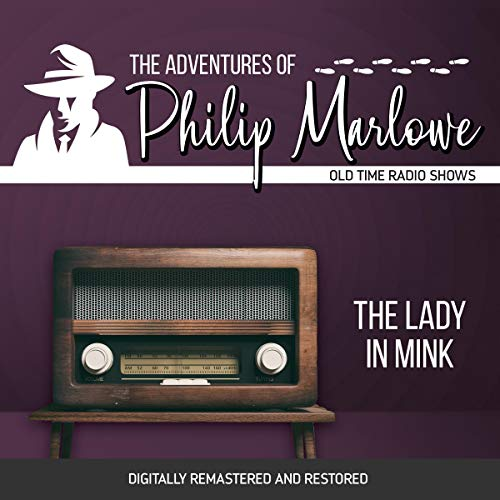 The Adventures of Philip Marlowe: The Lady in Mink cover art