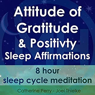 Attitude of Gratitude and Positivity, Sleep Affirmations audiobook cover art