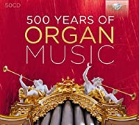 500 Years of Organ Music by Various