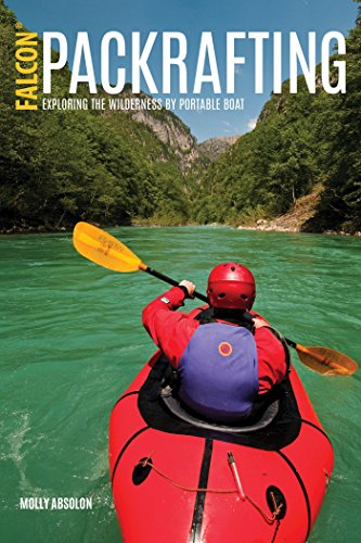 Packrafting: Exploring the Wilderness by Portable Boat (English Edition)