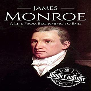 James Monroe: A Life from Beginning to End cover art