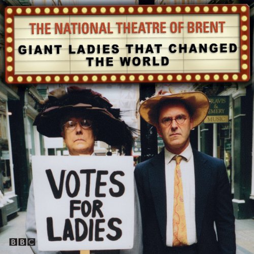 The National Theatre of Brent: Giant Ladies that Changed the World cover art